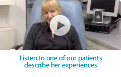 Listen to one of our patients describe her experiences.
